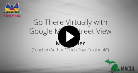 Go There Virtually with Google Maps Street View with Matt Miller Videos Apr 2016